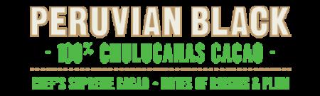 Peruvian Black - 100% Chulucanas, Single Origin Chef's Supreme Cacao - notes of raisin & plum -180g