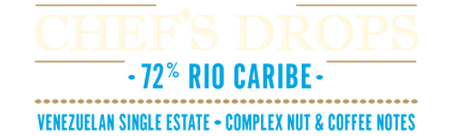 Chef's Drops, Rio Caribe 72, Venezuelan Single Estate Dark Chocolate Complex coffee and nut notes - 150g